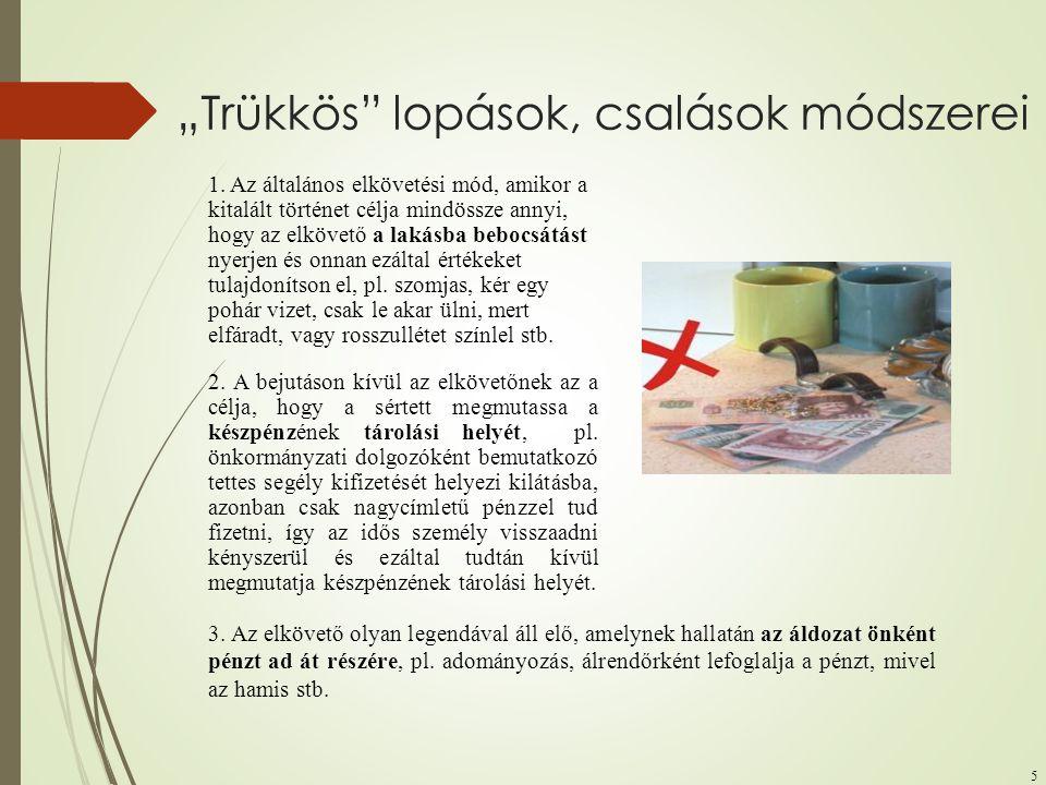"""5 """"Trükkös"""" lopások, csalások módszerei 1. Az általános elkövetési mód, amikor a kitalált történet célja mindössze annyi, hogy az elkövető a lakásba b"""