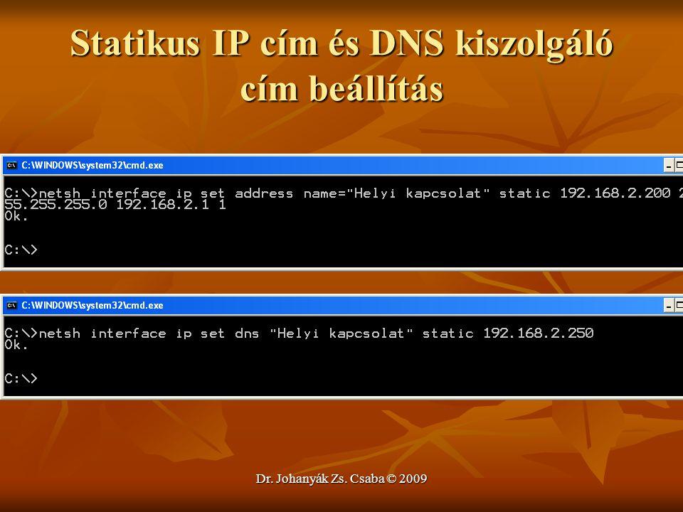 Dr. Johanyák Zs. Csaba © 2009 Statikus IP cím és DNS kiszolgáló cím beállítás