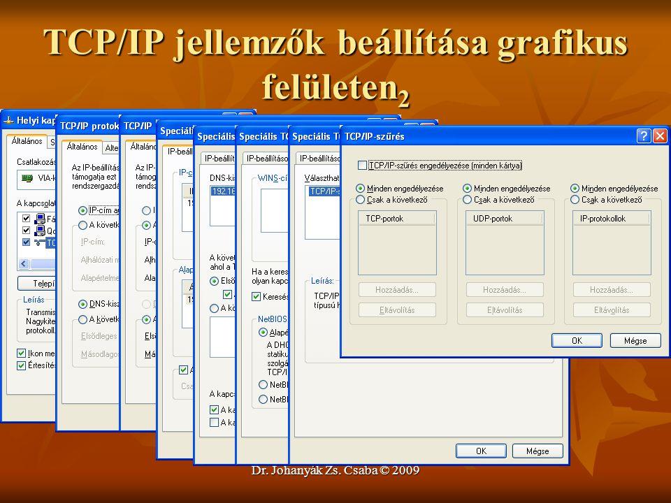 Dr. Johanyák Zs. Csaba © 2009 TCP/IP jellemzők beállítása grafikus felületen 2