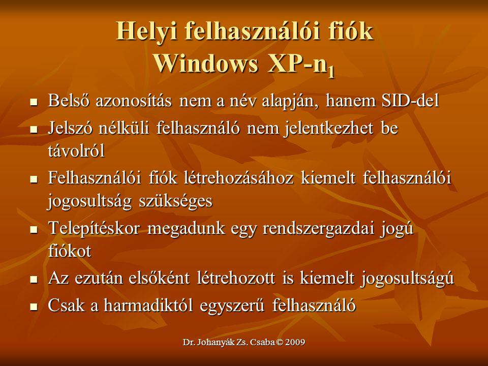 Dr. Johanyák Zs. Csaba © 2009 Helyi felhasználói fiók Windows XP-n 1 Belső azonosítás nem a név alapján, hanem SID-del Belső azonosítás nem a név alap