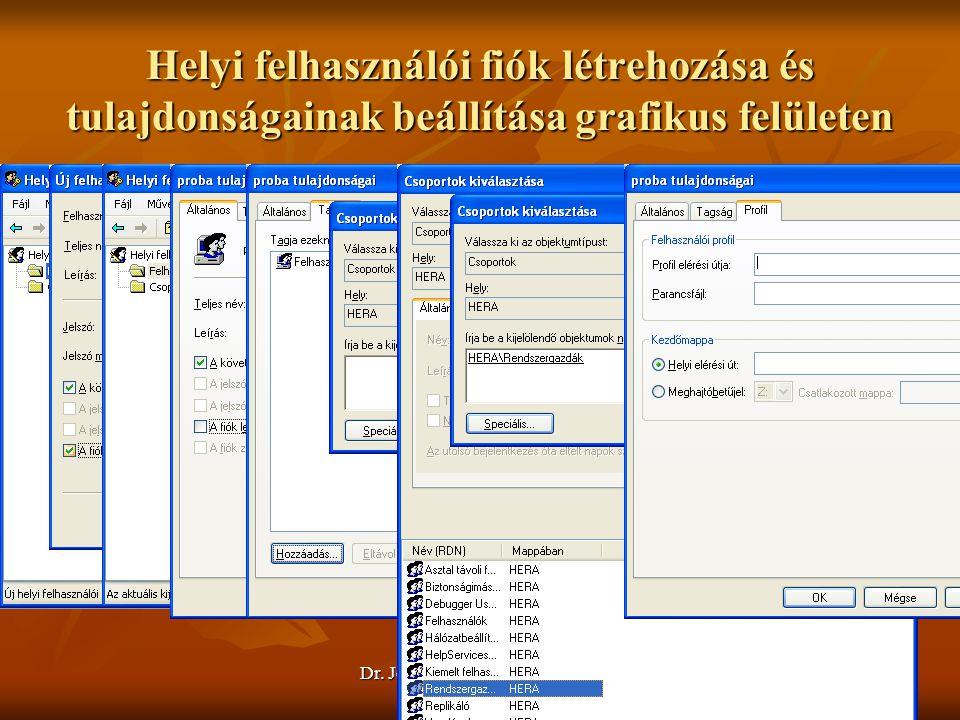 Dr. Johanyák Zs. Csaba © 2009 Helyi felhasználói fiók létrehozása és tulajdonságainak beállítása grafikus felületen