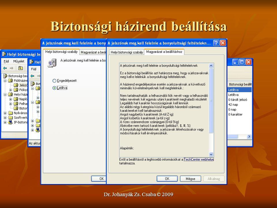 Dr. Johanyák Zs. Csaba © 2009 Biztonsági házirend beállítása