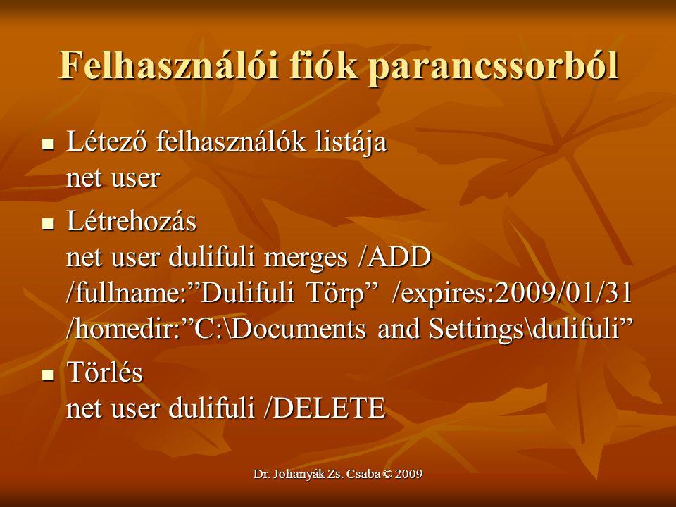 Felhasználói fiók parancssorból Létező felhasználók listája net user Létező felhasználók listája net user Létrehozás net user dulifuli merges /ADD /fu