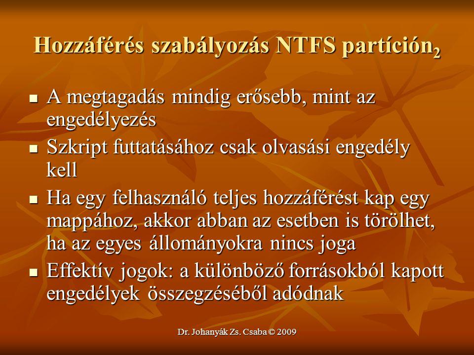 Dr. Johanyák Zs. Csaba © 2009 Hozzáférés szabályozás NTFS partíción 2 A megtagadás mindig erősebb, mint az engedélyezés A megtagadás mindig erősebb, m