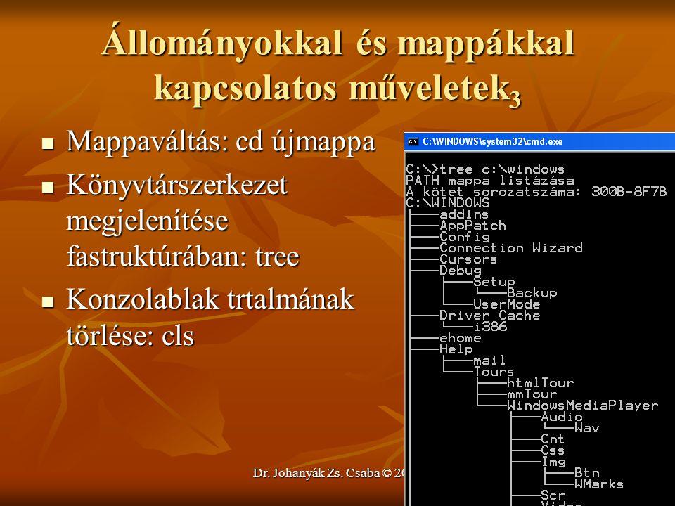 Dr. Johanyák Zs. Csaba © 2009 Állományokkal és mappákkal kapcsolatos műveletek 3 Mappaváltás: cd újmappa Mappaváltás: cd újmappa Könyvtárszerkezet meg