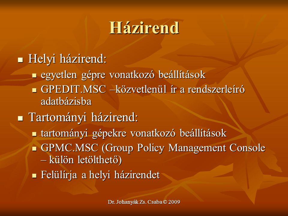 Dr. Johanyák Zs. Csaba © 2009 Házirend Helyi házirend: Helyi házirend: egyetlen gépre vonatkozó beállítások egyetlen gépre vonatkozó beállítások GPEDI