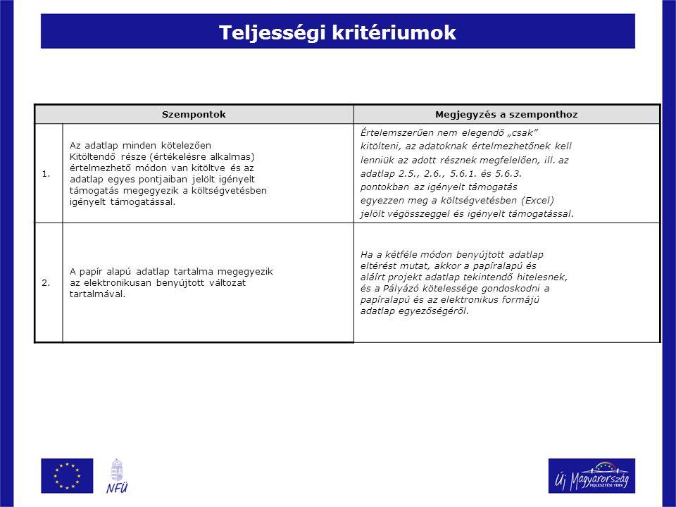 Teljességi kritériumok SzempontokMegjegyzés a szemponthoz 1. Az adatlap minden kötelezően Kitöltendő része (értékelésre alkalmas) értelmezhető módon v