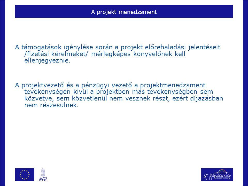 A projekt menedzsment A támogatások igénylése során a projekt előrehaladási jelentéseit /fizetési kérelmeket/ mérlegképes könyvelőnek kell ellenjegyez