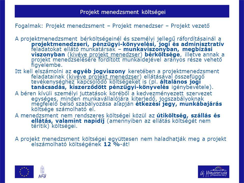Projekt menedzsment költségei Fogalmak: Projekt menedzsment – Projekt menedzser – Projekt vezető A projektmenedzsment bérköltségeinél és személyi jell