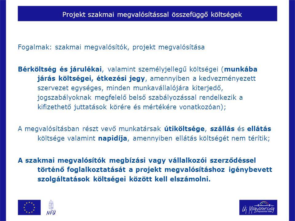 Projekt szakmai megvalósítással összefüggő költségek Fogalmak: szakmai megvalósítók, projekt megvalósítása Bérköltség és járulékai, valamint személyje