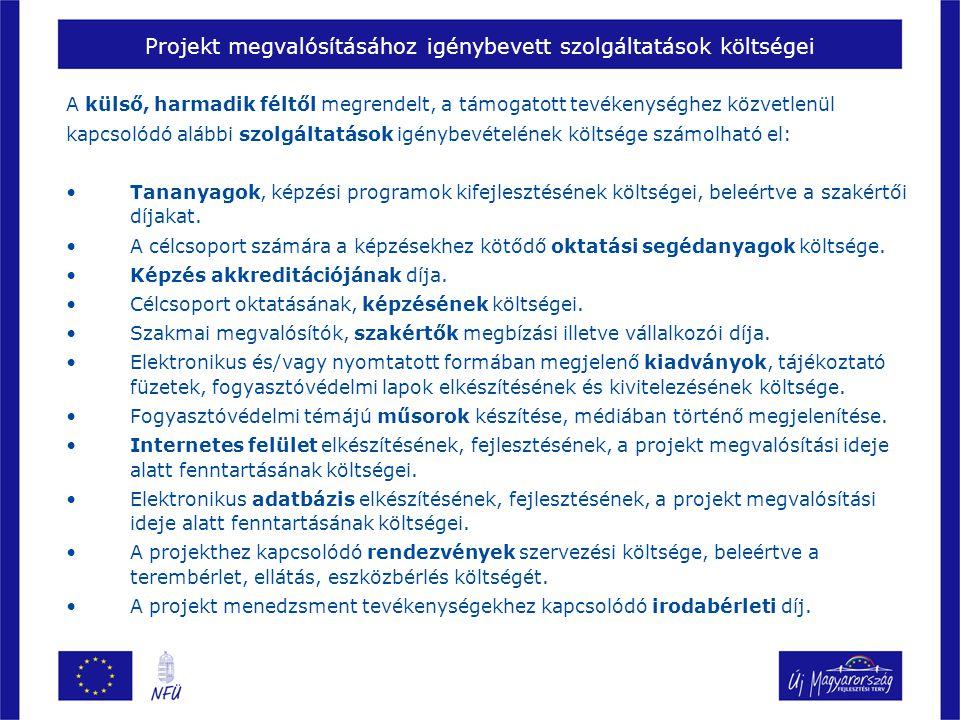 Projekt megvalósításához igénybevett szolgáltatások költségei A külső, harmadik féltől megrendelt, a támogatott tevékenységhez közvetlenül kapcsolódó