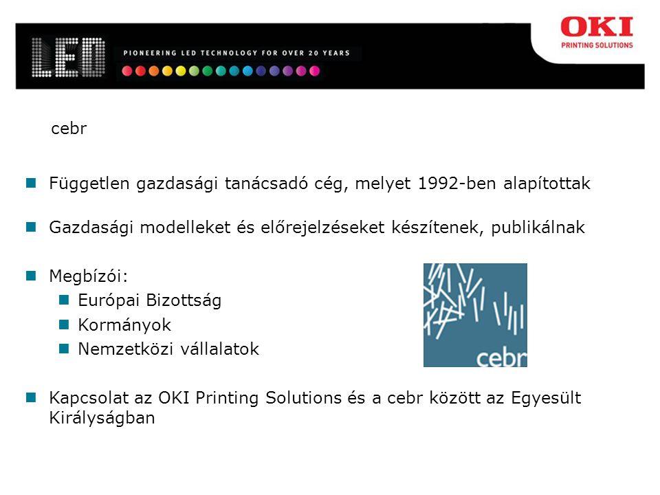 cebr Független gazdasági tanácsadó cég, melyet 1992-ben alapítottak Gazdasági modelleket és előrejelzéseket készítenek, publikálnak Megbízói: Európai Bizottság Kormányok Nemzetközi vállalatok Kapcsolat az OKI Printing Solutions és a cebr között az Egyesült Királyságban