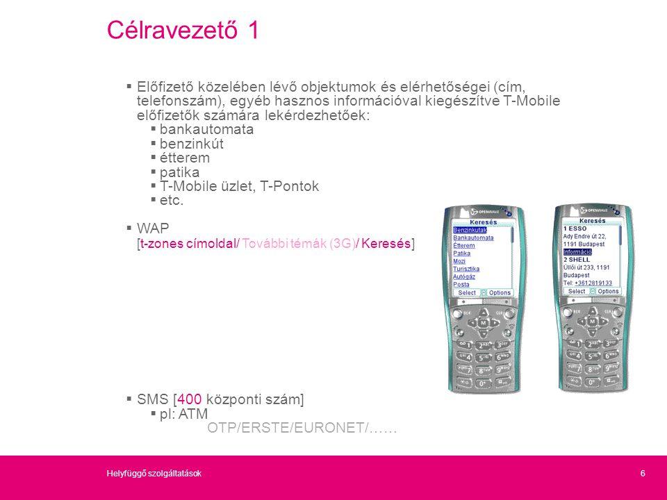 6 Célravezető 1  Előfizető közelében lévő objektumok és elérhetőségei (cím, telefonszám), egyéb hasznos információval kiegészítve T-Mobile előfizetők