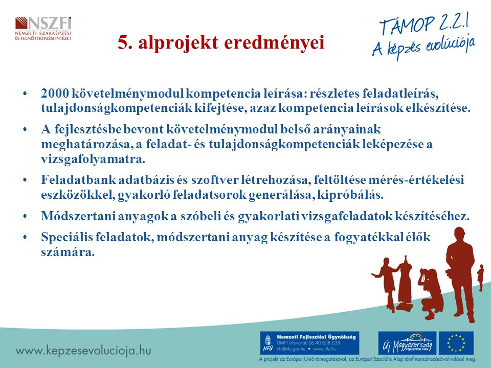 5. alprojekt eredményei 2000 követelménymodul kompetencia leírása: részletes feladatleírás, tulajdonságkompetenciák kifejtése, azaz kompetencia leírás