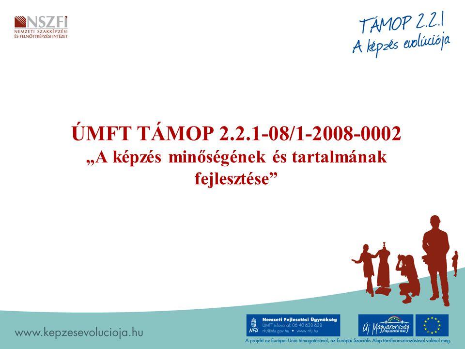 """ÚMFT TÁMOP 2.2.1-08/1-2008-0002 """"A képzés minőségének és tartalmának fejlesztése"""" 5"""