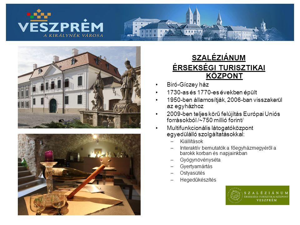 SZALÉZIÁNUM ÉRSEKSÉGI TURISZTIKAI KÖZPONT Biró-Gíczey ház 1730-as és 1770-es években épült 1950-ben államosítják, 2006-ban visszakerül az egyházhoz 2009-ben teljes körű felújítás Európai Uniós forrásokból /~750 millió forint/ Multifunkcionális látogatóközpont egyedülálló szolgáltatásokkal: –Kiállítások –Interaktív bemutatók a főegyházmegyéről a barokk korban és napjainkban –Gyógynövényséta –Gyertyamártás –Ostyasütés –Hegedűkészítés
