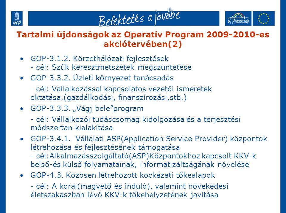 Tartalmi újdonságok az Operatív Program 2009-2010-es akciótervében(2) GOP-3.1.2. Körzethálózati fejlesztések - cél: Szűk keresztmetszetek megszüntetés
