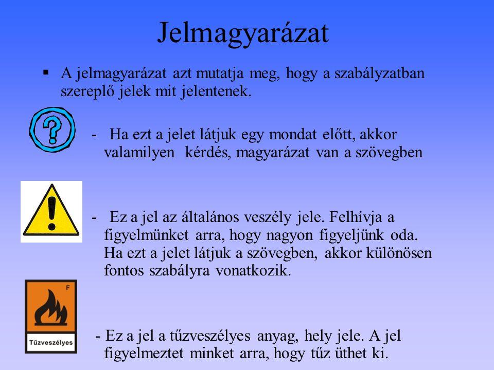 Jelmagyarázat  A jelmagyarázat azt mutatja meg, hogy a szabályzatban szereplő jelek mit jelentenek. - Ha ezt a jelet látjuk egy mondat előtt, akkor v