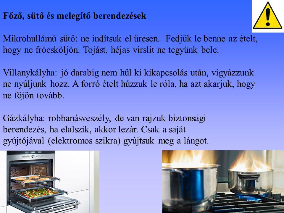 Főző, sütő és melegítő berendezések Mikrohullámú sütő: ne indítsuk el üresen. Fedjük le benne az ételt, hogy ne fröcsköljön. Tojást, héjas virslit ne