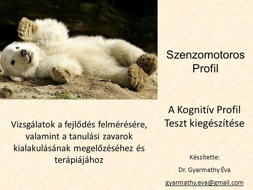 szenzo- motorium Kisgyerekek vizsgálata (3-8 éves kor) Készítette: Dr.