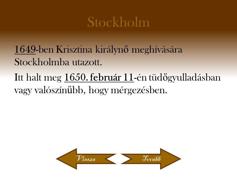 Stockholm 1649-ben Krisztina királyn ő meghívására Stockholmba utazott.