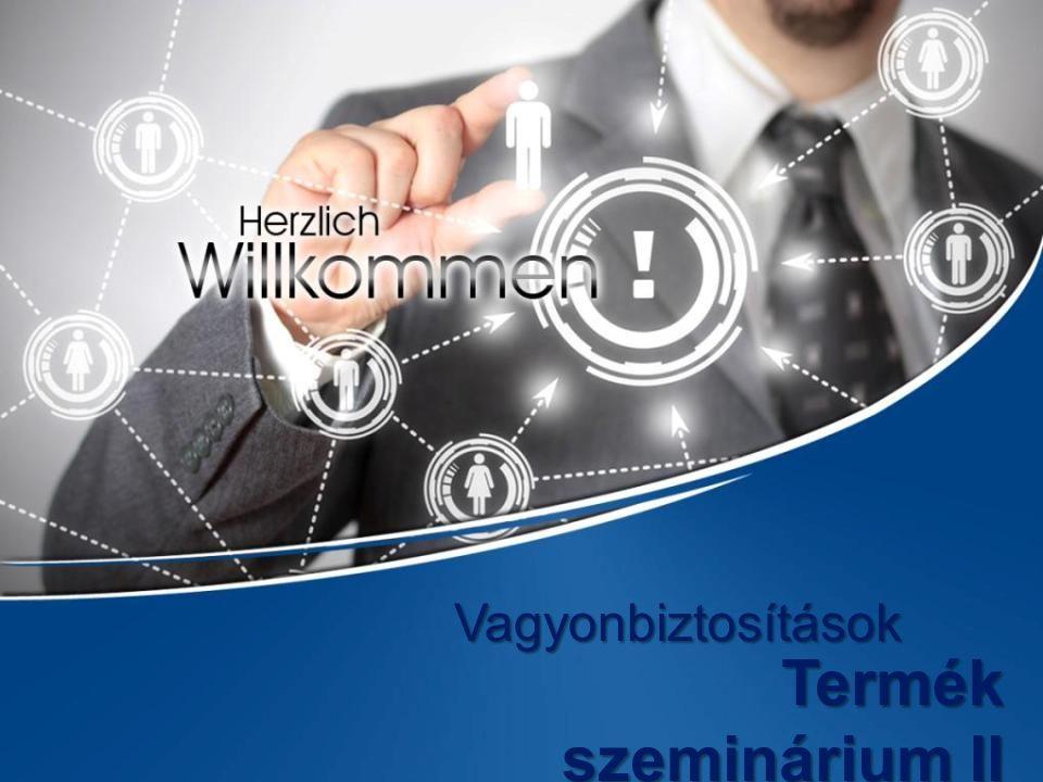 Termék szeminárium II Vagyonbiztosítások