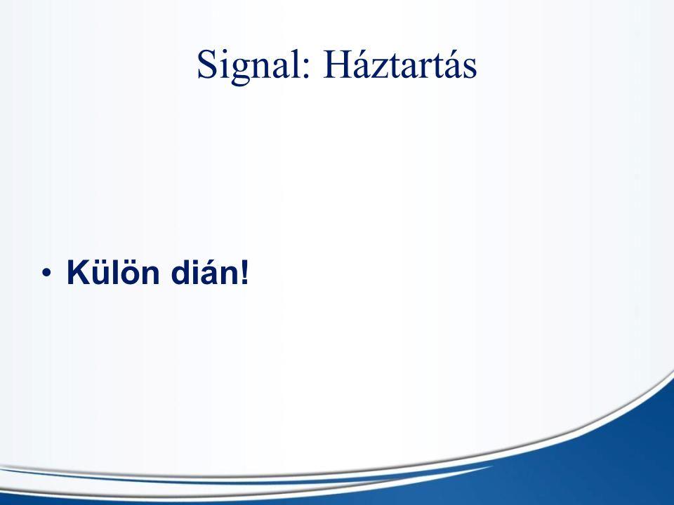 Signal: Háztartás Külön dián!