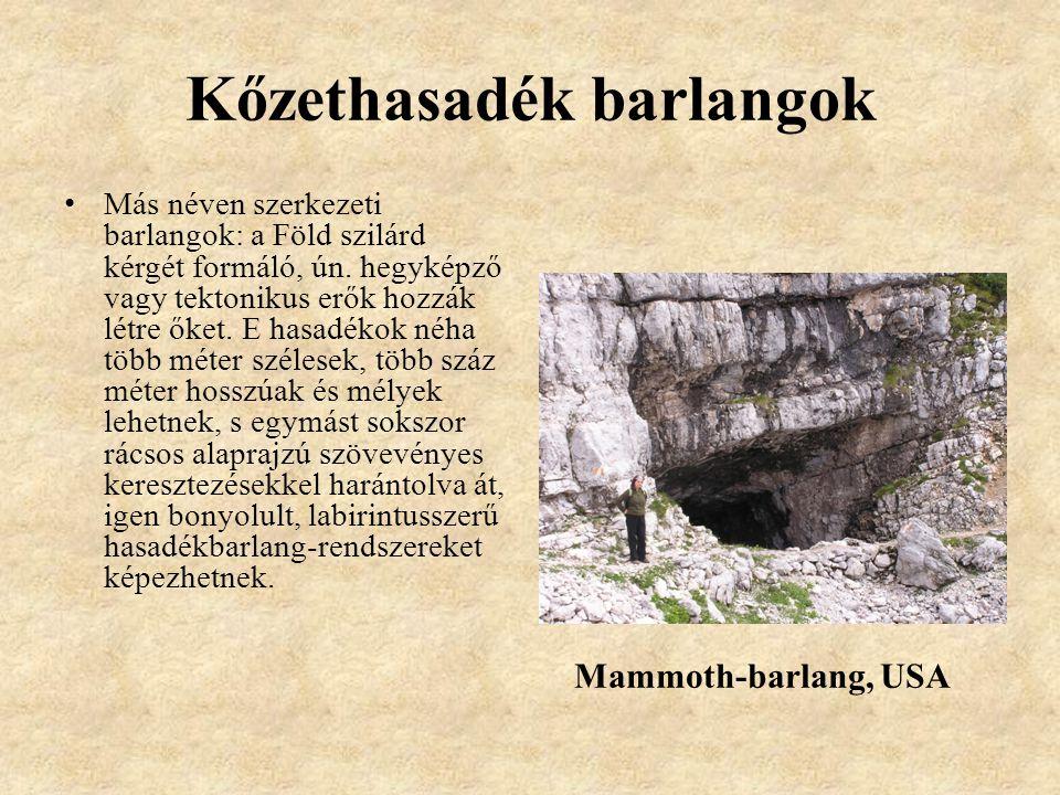 Korróziós barlangok Ide soroljuk a hévizes barlangokat és azokat a karsztos barlangokat, amiket a víz oldó hatása alakított ki.