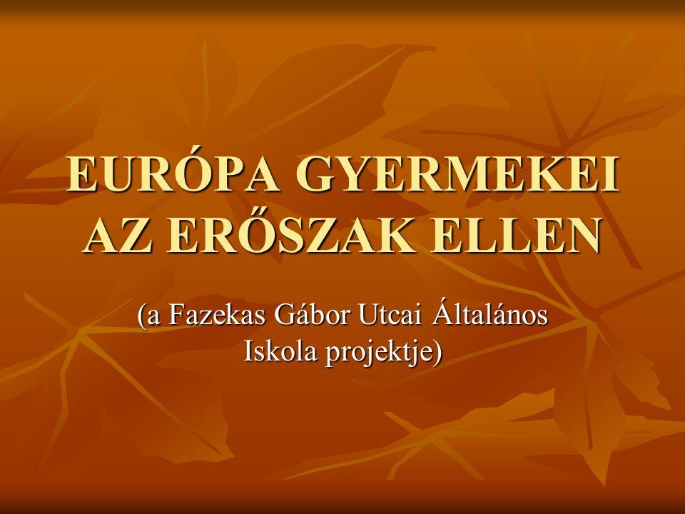 EURÓPA GYERMEKEI AZ ERŐSZAK ELLEN (a Fazekas Gábor Utcai Általános Iskola projektje)