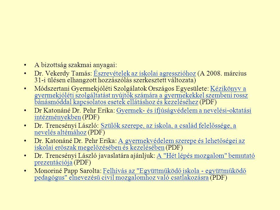 A bizottság szakmai anyagai: Dr. Vekerdy Tamás: Észrevételek az iskolai agresszióhoz (A 2008. március 31-i ülésen elhangzott hozzászólás szerkesztett