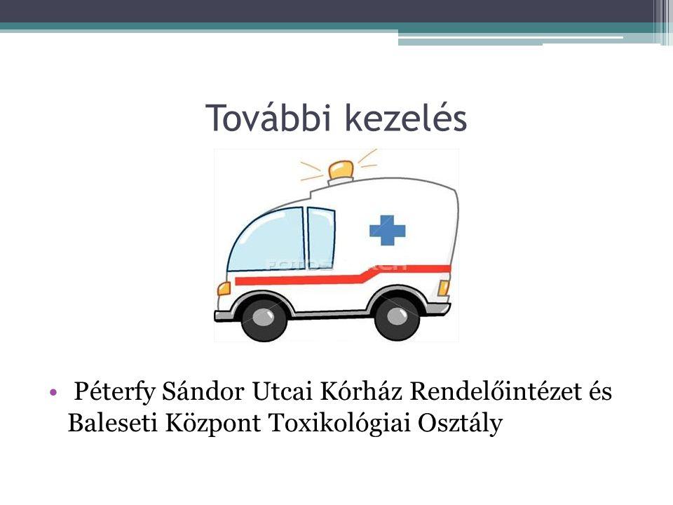 További kezelés Péterfy Sándor Utcai Kórház Rendelőintézet és Baleseti Központ Toxikológiai Osztály