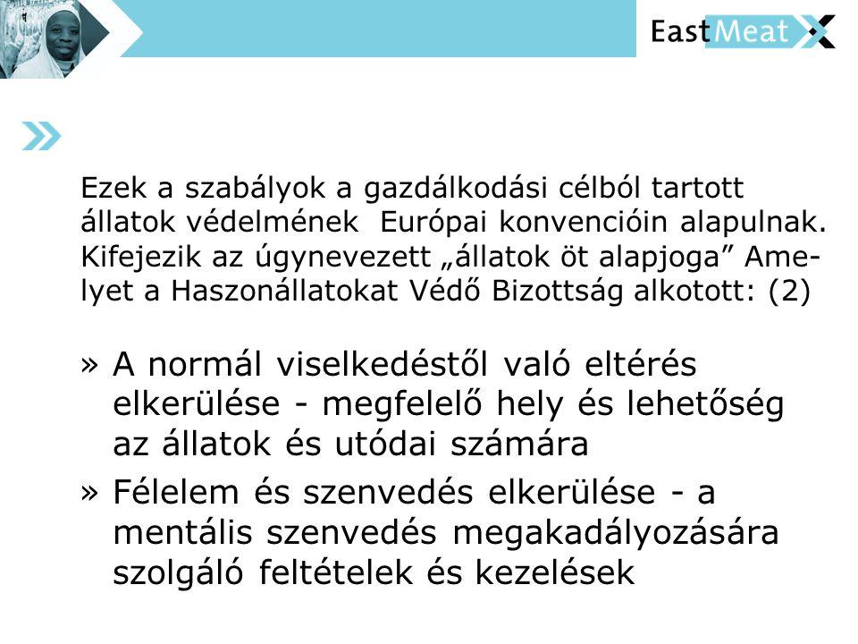 Ezek a szabályok a gazdálkodási célból tartott állatok védelmének Európai konvencióin alapulnak.