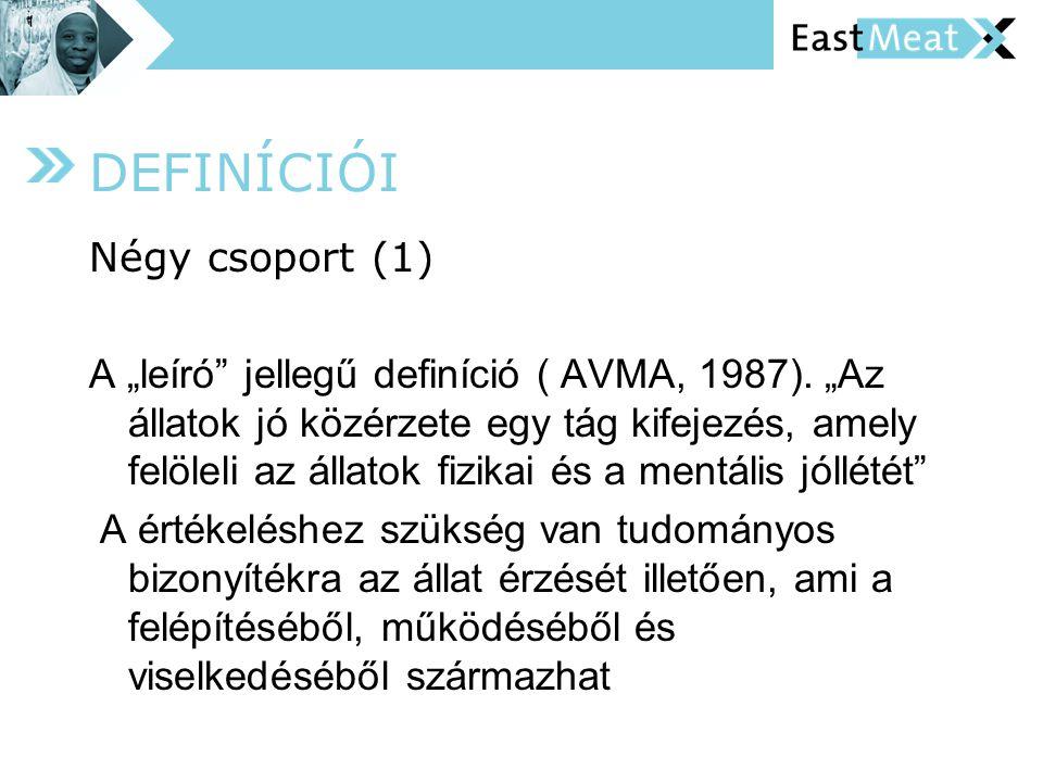 """DEFINÍCIÓI Négy csoport (1) A """"leíró jellegű definíció ( AVMA, 1987)."""