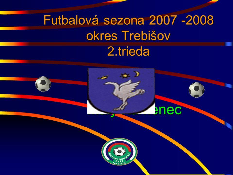 Futbalová sezona 2007 -2008 okres Trebišov 2.trieda Malý Kamenec Malý Kamenec