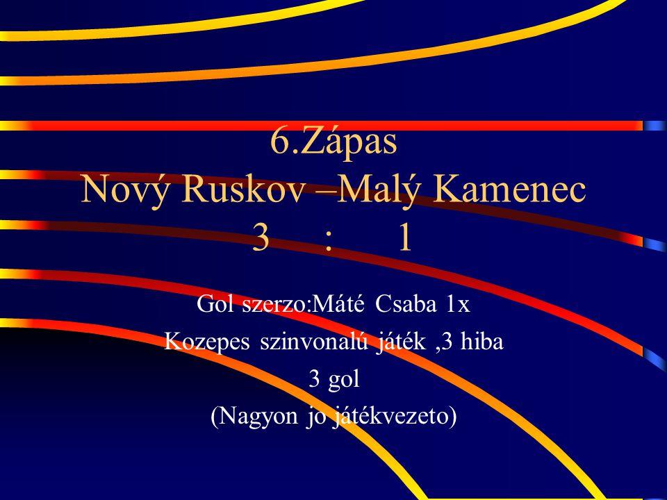 7.Zápas Malý Kamenec – Veľaty 3 : 0 Szép ido,jo meccs,jo csapatok,3 gol.