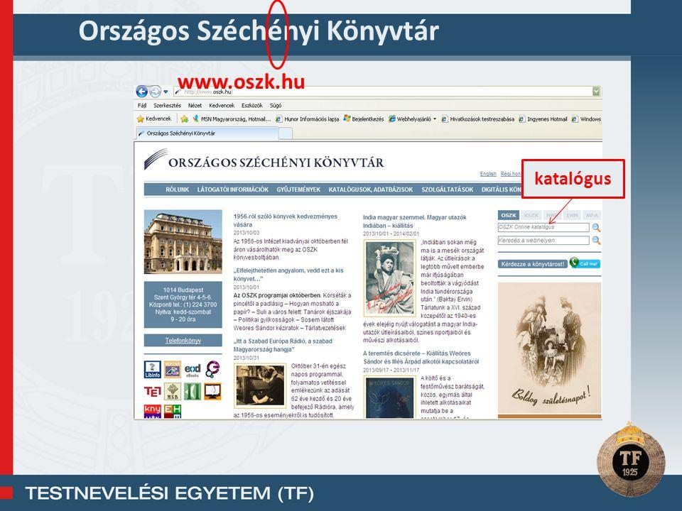 Országos Széchényi Könyvtár www.oszk.hu katalógus
