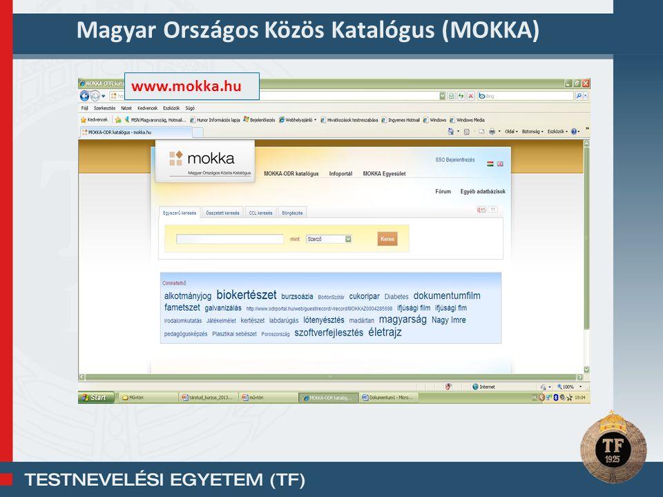 Magyar Országos Közös Katalógus (MOKKA) www.mokka.hu