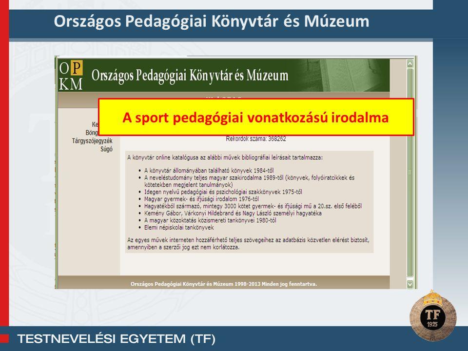 Országos Pedagógiai Könyvtár és Múzeum A sport pedagógiai vonatkozású irodalma