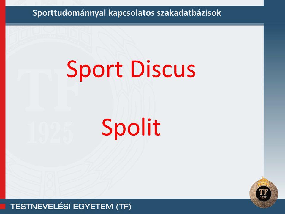 Sporttudománnyal kapcsolatos szakadatbázisok Sport Discus Spolit