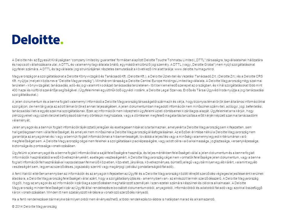 """A Deloitte név az Egyesült Királyságban """"company limited by guarantee"""" formában alapított Deloitte Touche Tohmatsu Limited (""""DTTL"""") társaságra, tagvál"""