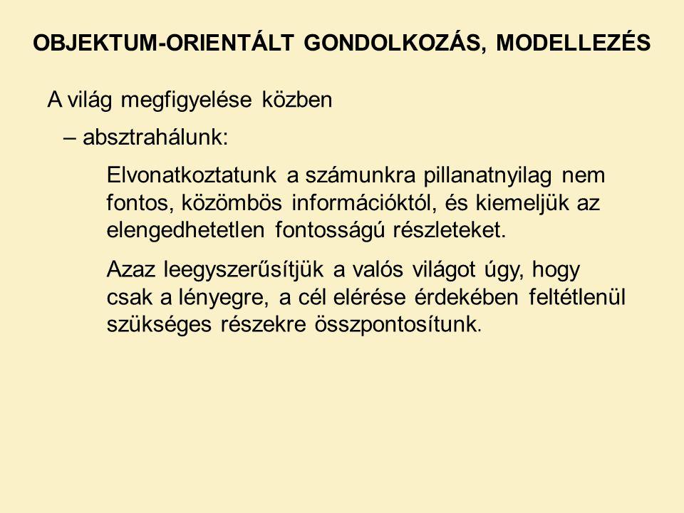 Osztály – Példány: Osztály (class): Olyan objektumminta vagy típus, mely alapján példányokat (objektumokat) hozhatunk létre.