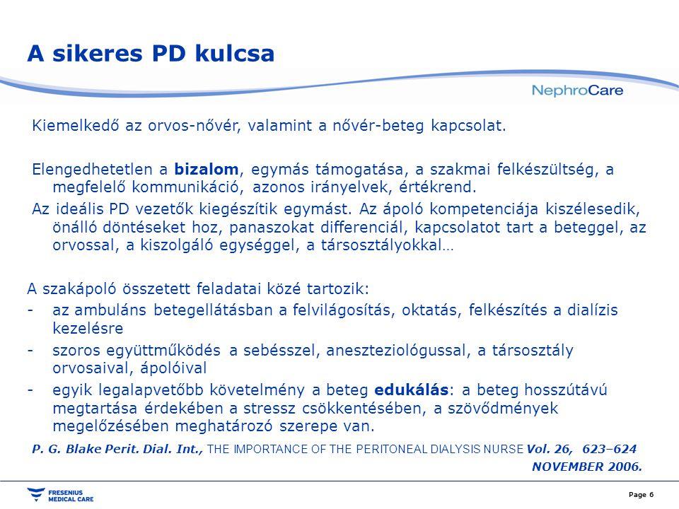 A sikeres PD kulcsa Kiemelkedő az orvos-nővér, valamint a nővér-beteg kapcsolat. Elengedhetetlen a bizalom, egymás támogatása, a szakmai felkészültség