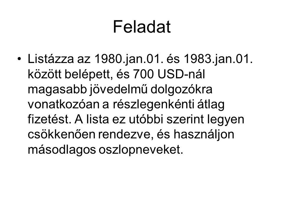 Feladat Listázza az 1980.jan.01.és 1983.jan.01.