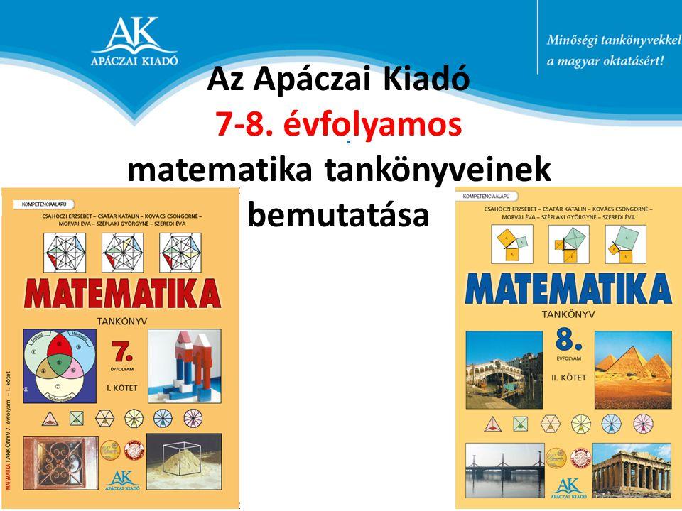 . Az Apáczai Kiadó 7-8. évfolyamos matematika tankönyveinek bemutatása