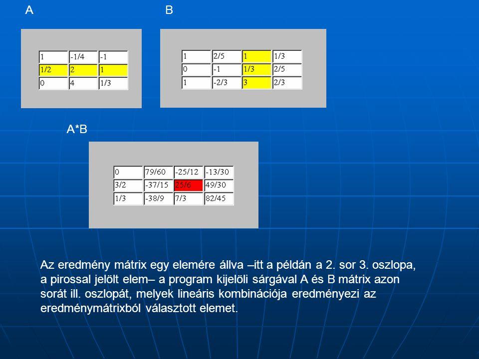 Az eredmény mátrix egy elemére állva –itt a példán a 2.