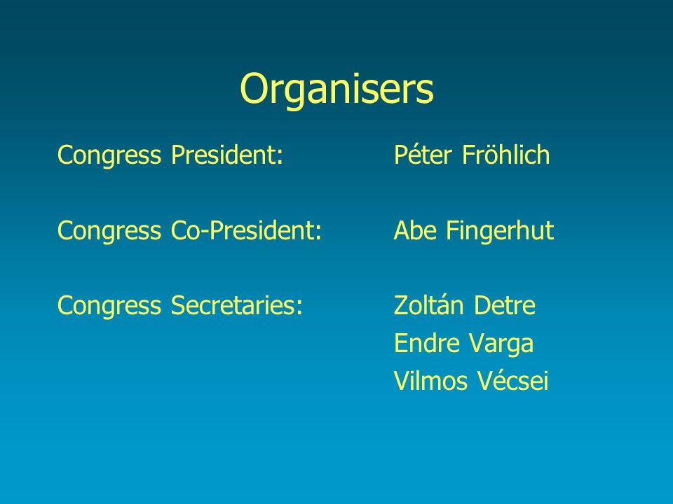 Organisers Congress President: Péter Fröhlich Congress Co-President:Abe Fingerhut Congress Secretaries:Zoltán Detre Endre Varga Vilmos Vécsei