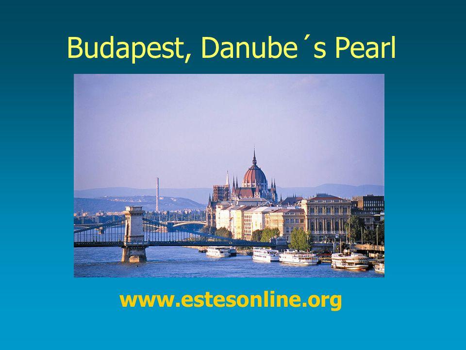 Budapest, Danube´s Pearl www.estesonline.org