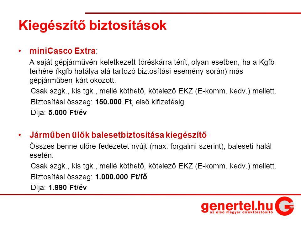2 Kiegészítő biztosítások miniCasco Extra: A saját gépjárművén keletkezett töréskárra térít, olyan esetben, ha a Kgfb terhére (kgfb hatálya alá tartoz