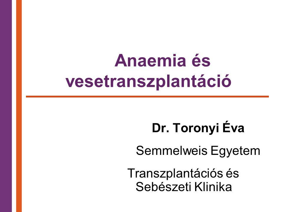 Anaemia és vesetranszplantáció Dr.