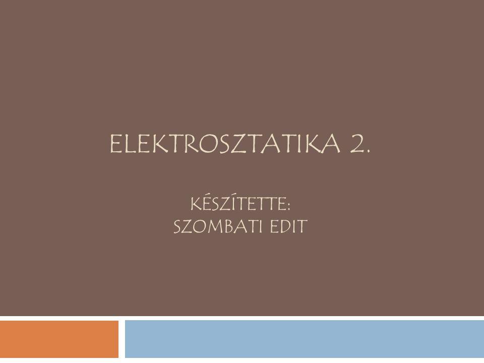 ELEKTROSZTATIKA – 2.7.